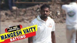 Mangesh Vaity Batting in UK Tiger Championship 2019, Ghatkopar