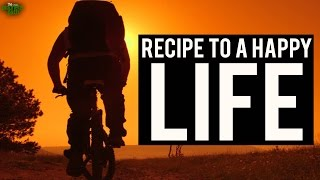 The Recipe To Living A Happy Life