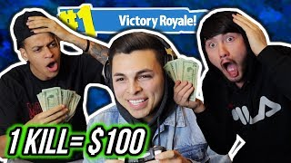 PAYING OUR FRIEND $100 FOR EVERY KILL ON FORTNITE!!
