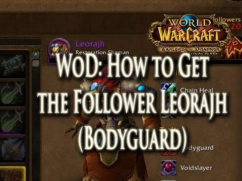 WoD: How to Get the Follower Leorajh (Bodyguard Trait / Barracks Garison Building)!