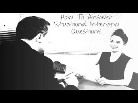 Situational Interview Questions - STAR Interview