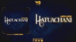Hatuachani - Lava Lava (Official Audio)
