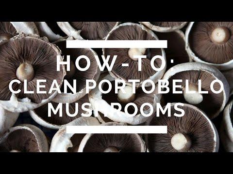 How-To: Clean Portobello Mushrooms
