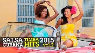 SALSA CUBANA - TIMBA HITS 2015 Vol.2 ► VIDEO HIT MIX COMPILATION ► ISSAC DELGADO, HAVANA D