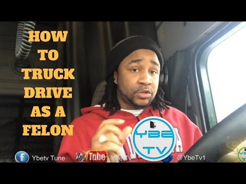 HOW TO BE A TRUCK DRIVER WITH A FELONY ? {Q&A}