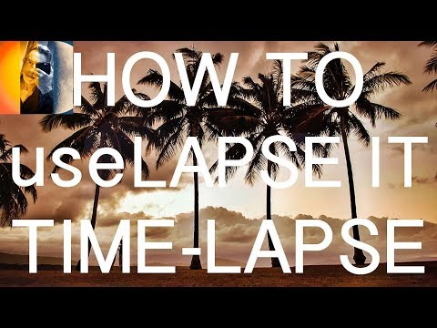 How To: Lapse It Tutorial: Time Lapse photography: Time Lapse Movies on SmartPhone