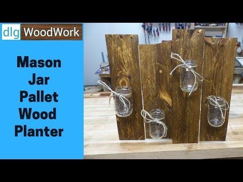 Mason Jar Pallet Wood Planter | Pallet Up Cycle Challenge