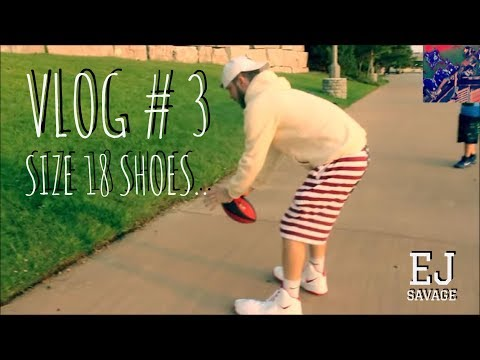 Vlog Day # 3 (Size 18 shoes...)