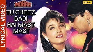 Tu Cheez Badi Hai Mast - Lyrical Video | Mohra | Akshay Kumar & Raveena Tandon | 90's Superhit Song