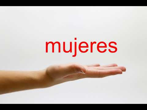 How to Pronounce mujeres - American English