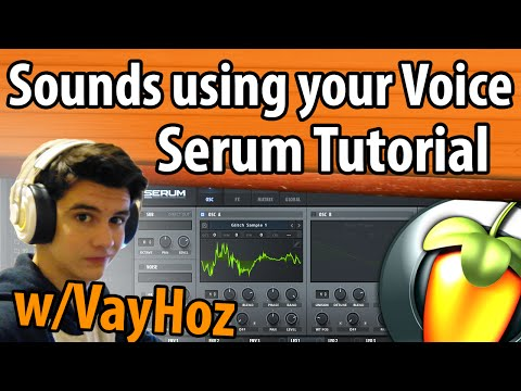 Tutorial: Make Cool Sounds Using Your Voice! (Serum)