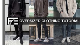 How to   Style Oversized Clothes