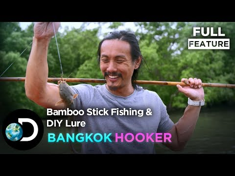 Bamboo Stick Fishing & DIY Lure | Bangkok Hooker S1E4
