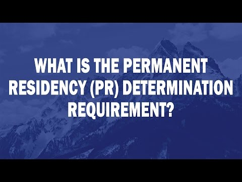 What is the Permanent Residency PR Determination requirement?