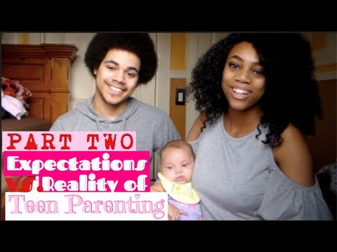 Expectations vs. Reality of Teen Parenting (PART TWO)