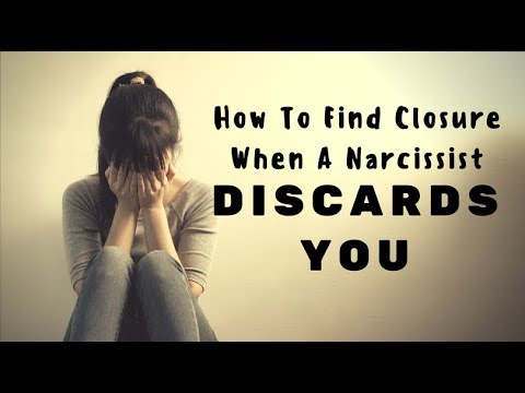 How To Find Closure When A Narcissist Discards You