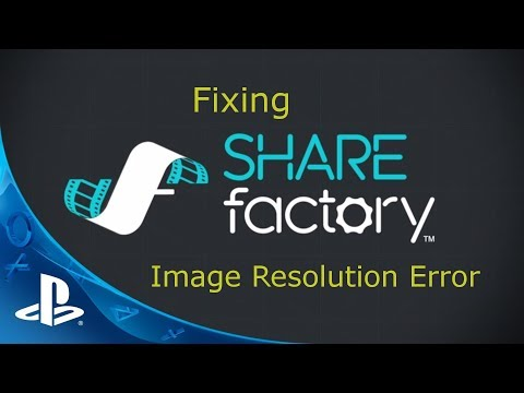 How to Fix Image Resolution not Supported error importing Custom Images PS4 Share Factory