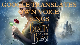 Celine Dion and Peabo Bryson - Beauty and the Beast (Google Translate Sings)