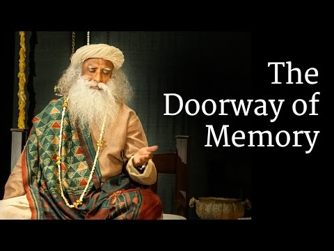 The Doorway of Memory | Sadhguru