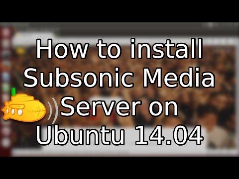 Tutorial: How to Install Subsonic Media Server on Ubuntu 14.04 (2015)