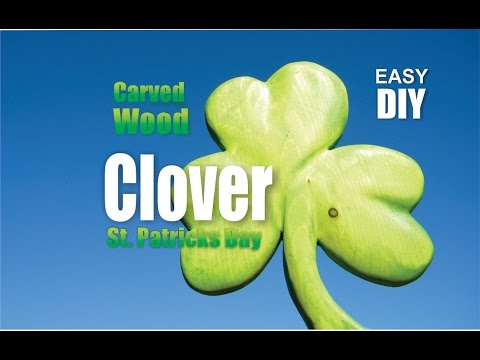 How to easily make a Carved Wood Clover St patricks Day decoration