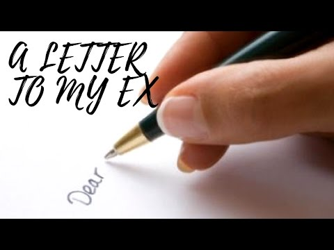 A LETTER TO MY EX | CLOSURE