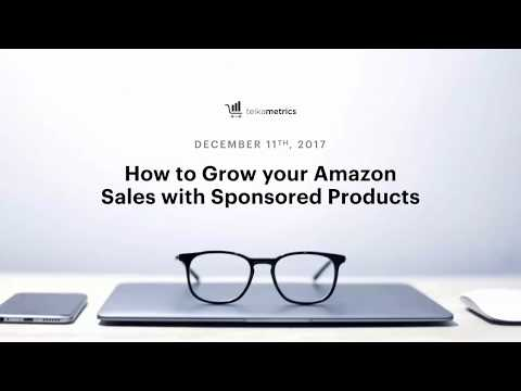 How to Grow Your Sales w/ Amazon Sponsored Products