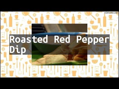 Recipe Roasted Red Pepper Dip