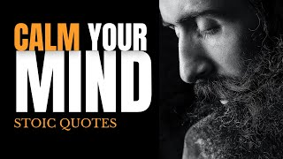 CALM YOUR MIND -  Stoicism Quotes For A Calm Mind