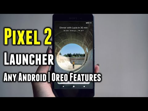 Pixel 2 Launcher for any Android Device | New 8.0 Oreo Features