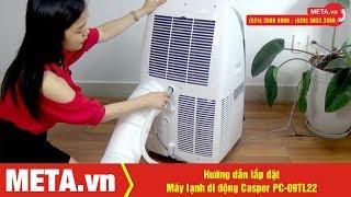 Hướng dẫn lắp đặt Máy lạnh di động Casper PC-09TL22 1.0HP, giao hàng toàn quốc
