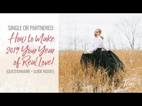 Single or Partnered: How to Make 2019 Your Year of Real Love