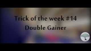 Trick Of The Week #14 Double Gainer