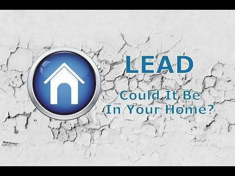 Lead - Could It Be In Your Home?