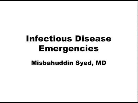 Infectious Diseases Emergencies -- Misbahudden Syed, MD