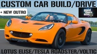 GTA 5 Custom Car Build/Drive - #16 Lotus Elise/Tesla Roadster + New Outro !!!!