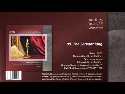 The Servant King (09/12) [Royalty Free Music | Gemafreie Piano Musik] - CD: Hintergrundmusik, Vol. 7