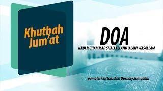 Khutbah Jum'at - Doa Yang Diajarkan Rasulullah - Ustadz Zainudin Al-Anwar