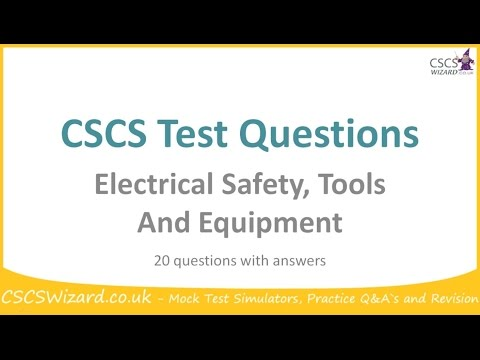 CSCS Test Questions - Electrical Safety, Tools and Equipment