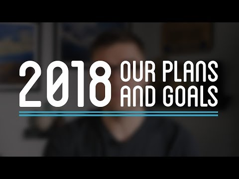 Our 2018 Plans and Goals | How to Make Everything