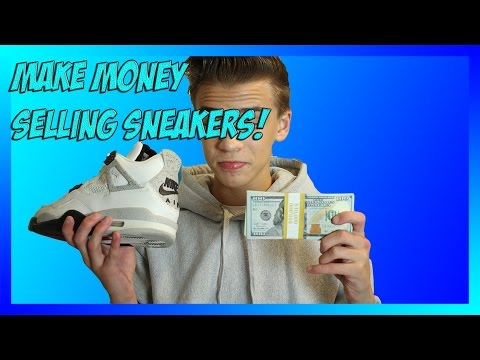 How to Make Money Selling Sneakers!