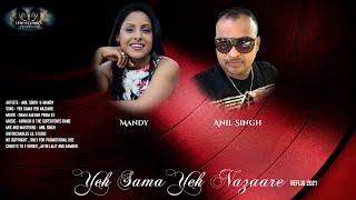 Anil Singh X Mandy - Yeh Sama Yeh Nazaare (2021 Bollywood Refix)