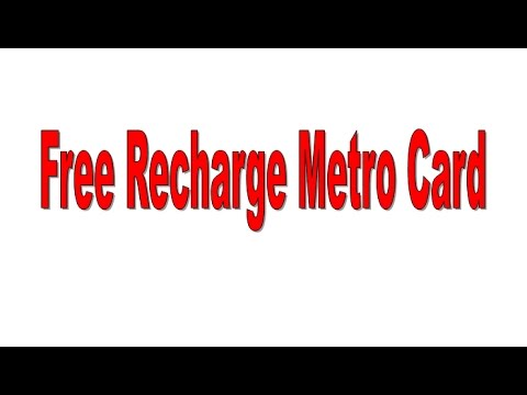 HOW TO FREE RECHAGRE METRO CARD
