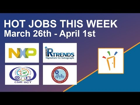 Freshersworld Hot Jobs Of The Week-(Mar 26th–Apr 1st) – IICT, NITTTR Bhopal, IRtrends Pvt Ltd., NXP