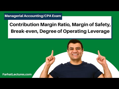 Contribution Margin Ratio, Margin of Safety, Break-even, Degree of Operating Leverage |CMA Exam| Ch5