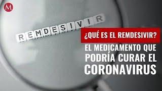 ¿Qué es el remdesivir, el medicamento que podría curar el coronavirus?