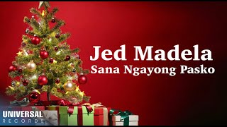Jed Madela - Sana Ngayong Pasko (Official Lyric Video)