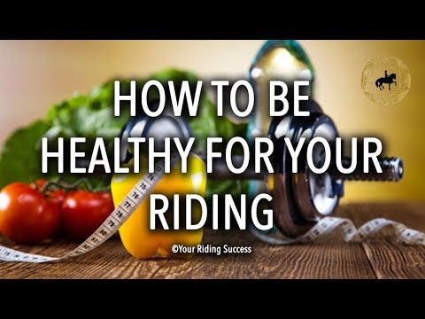 How To Be Healthy For Your Riding - Weekly Wrap Up 16 May 2018