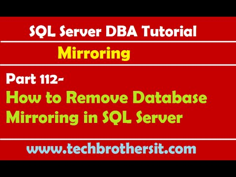 SQL Server DBA Tutorial 112-How to Remove Database Mirroring in SQL Server