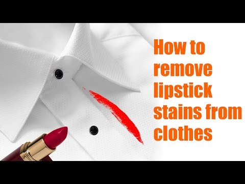 How to remove lipstick stains from clothes